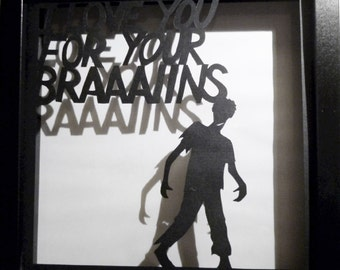 I Love You For Your BRAAAIINS zombie Valentine papercut in box frame