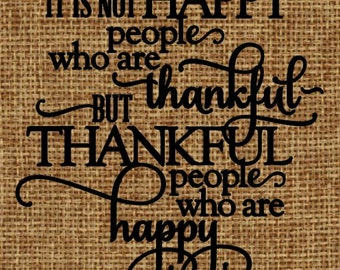 Burlap frame-able art It's not happy people who are thankful