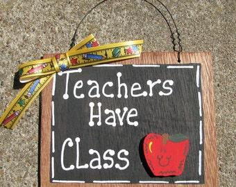 Teacher Gifts  2710TS - Teachers Have Class Wood Blackboard Slate