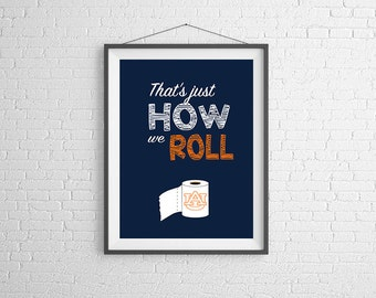 That's just how we roll, Auburn Tigers, Toomer's Corner, DIY printable instant download
