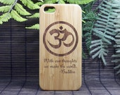 OM Buddha Quote iPhone 6 or iPhone 6S Case. With our Thoughts We Make the World Bamboo Wood Cover Buddhist Symbol Mediation iMakeTheCase