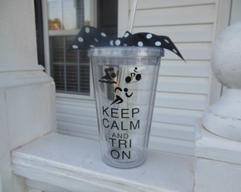 BPA Free Clear Double Wall Insulated Acrylic Straw Tumbler, Keep Calm and TRI On, Triathlete gift