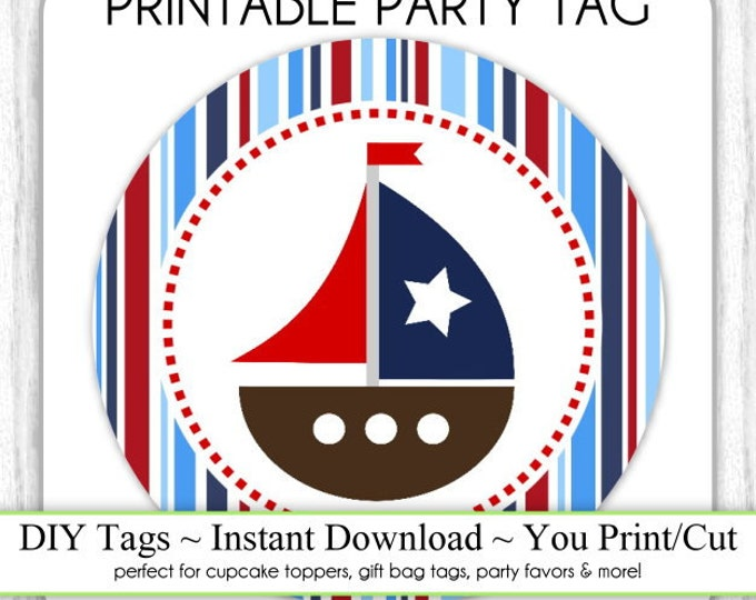 Instant Download - Nautical Birthday, Printable Party Tag, Cupcake Topper, DIY, You Print, You Cut