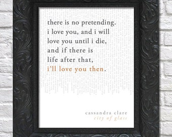 literary art print / book quote // the mortal instruments, book 3: city of glass; cassandra clare