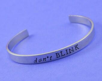 Don't Blink - Doctor Who Cuff Bracelet Aluminum Brass or Copper Bangle