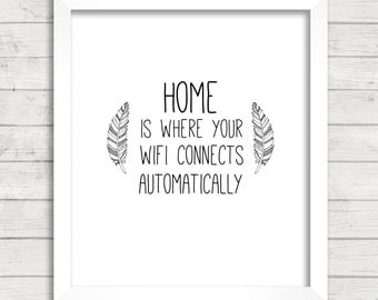8x10 INSTANT DOWNLOAD - Home Is Where Your Wifi Connects - Feathers - Art Print - Home Decor - Typography