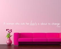 A Woman Who Cuts Her Hair is About To Change Her Life Quote by Coco Chanel Extra Large Vinyl Wall Decal Salon Hairdresser Cosmetologist Ship