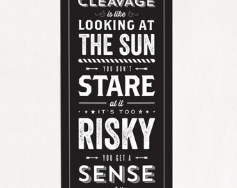 "Looking at Cleavage is Like Looking at the Sun - Seinfeld Quote - Typography - 8"" x 24"""