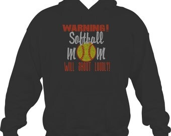 Softball Mom Sweatshirt/ Rhinestone Softball Mom/ Rhinestone Warning Softball Mom Will Shout Loudly Hoodie Sweatshirt/ Softball Mom Gift