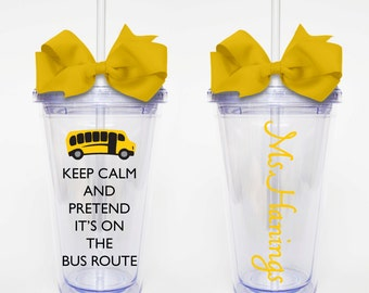 Keep Calm, Bus Route- Acrylic Tumbler Personalized Cup