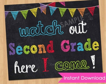 First Day of School Sign INSTANT DOWNLOAD - First Day of Second Grade Chalkboard Printable Photo Prop - Watch Out Second Grade Here I Come