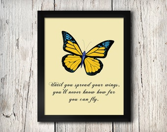 Inspirational Quote Wall Decor, Until You Spread Your Wings, You'll Never Know How Far You Can Fly, Print - Digital File