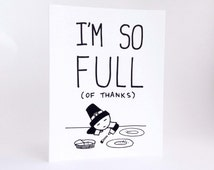 Funny Thanksgiving Card // Humorous I'm Thankful Card // Cute Card for Thanksgiving // Pilgrim // I'm So Full (Of Thanks)