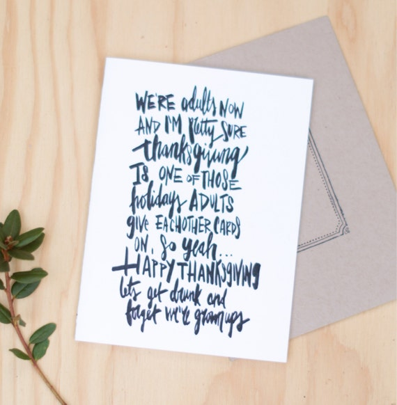 Funny Thanksgiving card, awkward Happy Thanksgiving, hand lettered, let's get drunk and forget we're grown ups