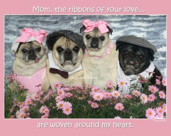 5x7 Mother's Day Card Ribbons of Your Love Pug Card by Pugs and Kisses