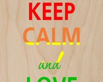 Keep Calm and Love Parrots Birds - Plywood Wood Print Poster Wall Art WP - DF - PARROT 0201