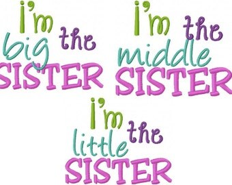 New Sibling Set Sister Embroidery Design I'm the Big, Middle, Little Sister Embroidery Design Digital Instant Download 4x4 and 5x7
