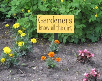Wooden Garden Sign-Gardeners know all the dirt