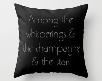 Velveteen Pillow - Great Gatsby - Among the Whisperings and the Champagne and the Stars - Art Deco - Great Gatsby Pillow - Pillow Quote