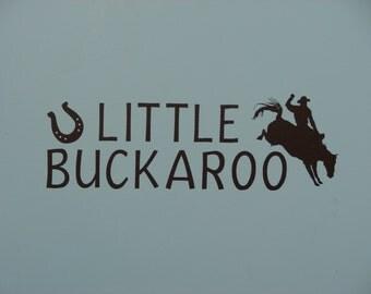 Little Buckaroo, Cowboy and horseshoe, boys room wall quote saying decal decor