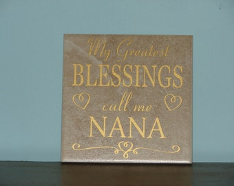 My Greatest BLESSINGS call me Nana, Mom Grandma Decorative Tile, saying  Mother's Day Gift
