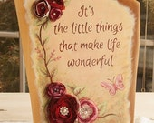 Inspirational Wood Sign, fabric flowers, It's the little things that make life beautiful, Home Decor Sign, Rustic Home Decor Sign