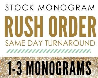 RUSH ORDER • Stock Monogram (1-3 monograms) • same-day proof turnaround