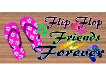 Flip Flop Wood Signs  - Handmade Wood sign, Flip Flop, Friend wood sign GS952, Friend plaque