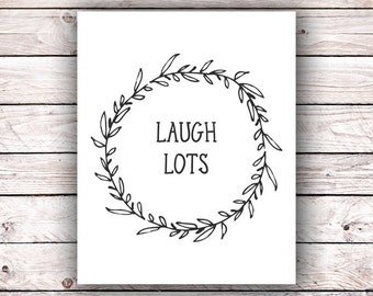 Laugh Lots Wreath Printable Art Print Instant Download Digital Live Simply Typography Wall Art Housewarming Gift Laurel Inspirational Quote