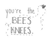 The Bees Knees (Just Because)