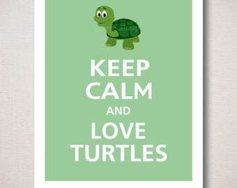 Keep Calm and LOVE TURTLES Typography Art Print 8x10 (Featured color: Bonsai--choose your own colors)
