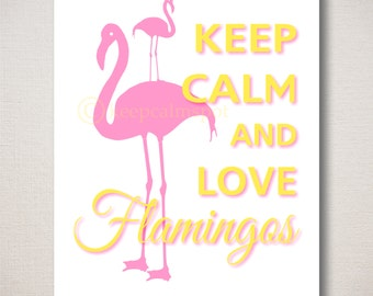 Keep Calm and LOVE FLAMINGOS 8x10 Typography Art Print Wall Decor Sign (Featured colors: Bubblegum with Saffron--choose your own colors)
