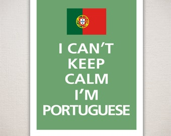 I Can't Keep Calm I'M PORTUGUESE Typography Print 11x14 (Featured color: Eucalyptus--choose your own colors)