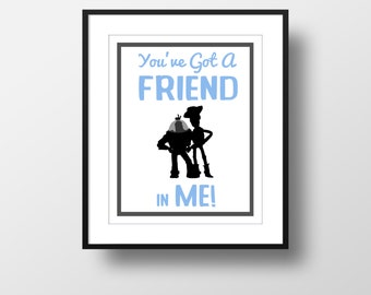 TOY STORY Nursery / Kids Room Print Series, Woody and Buzz Lightyear, You've Got a Friend in Me