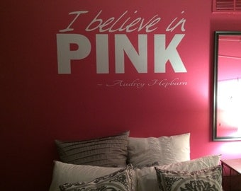I Believe in pink wall quote decal