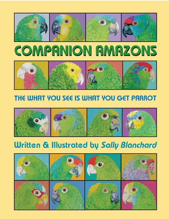 Companion Amazons: The What You See Is What You Get Parrot by Sally Blanchard .pdf
