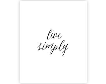 8x10 INSTANT DOWNLOAD Art Print - Live simply