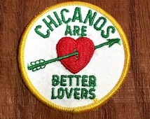 Vintage Sew-On 1970's  ''Chicanos Are Better Lovers'' Embroidered Biker Patch