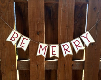 Be Merry- Custom Paper Pennant Christmas Banner
