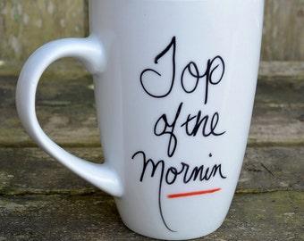Top Of The Mornin Coffee Mug