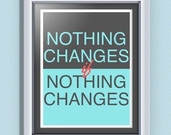 INSTANT DOWNLOAD Inspirational Typographic Quote - Customizable Colors - Nothing Changes If Nothing Changes - Motivational Poster
