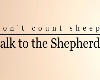 Talk to the Shepherd 1 Vinyl wall Decal,Spiritual Wall Quote, Christian Wall Quote,Family Wall Decal,Christian Wall decal,Home Wall Decor