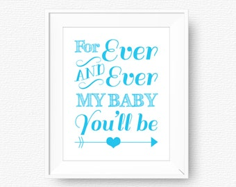 For ever and ever, nursery printable, printable, digital file, nursery printable wall art, turquoise, turquoise nursery, my baby you'll be