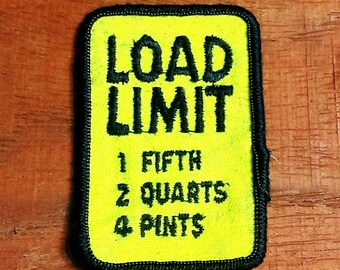Vintage Embroidered 1970's Patch LOAD LIMIT 1 Fifth 2 Quarts 4 Pints