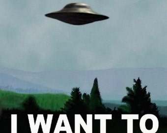 X Files Poster I Want To Believe 24x18 UFO Poster