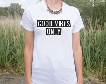 Good Vibes Only T-shirt Top Summer Slogan Vibe