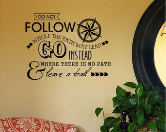 Do not follow where the path may lead. Go instead where there is no path and leave a trail vinyl lettering wall art decal quote
