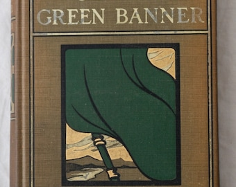 Vintage 1909 In The Wake Of The Green Banner Eugene Paul Metour illustrated by E.M. Ashe Charles Scribner's Sons Islamic historical novel