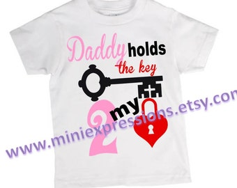 Daddy Holds The key to My Heart shirt