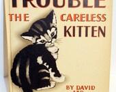 Trouble, The Careless Kitten, 1945, Children's Book, Picture Book, Stearns, Cat,Kitten,Kitty, Illustrated, Hard Back, Kids, Children, Black